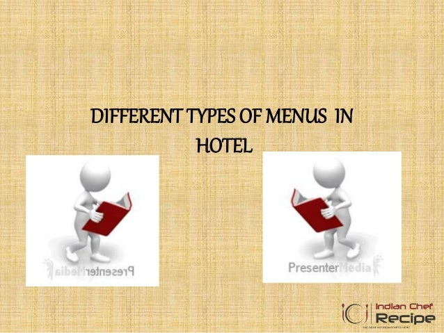 DIFFERENT TYPES OF MENUS IN HOTEL