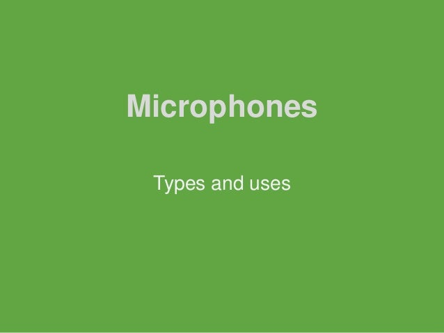 Microphones Types and uses