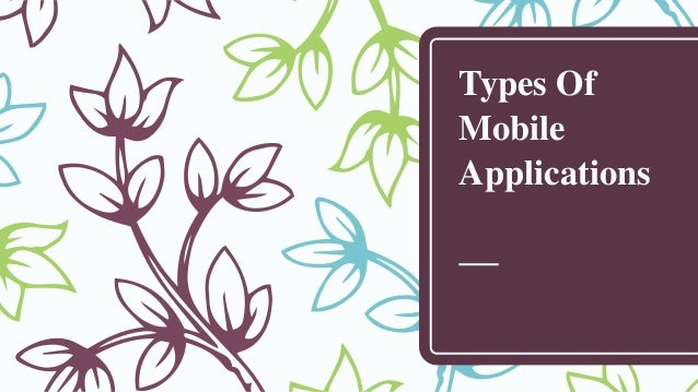 Types Of Mobile Applications