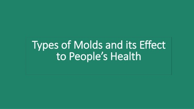 Types of Molds and its Effect to People's Health