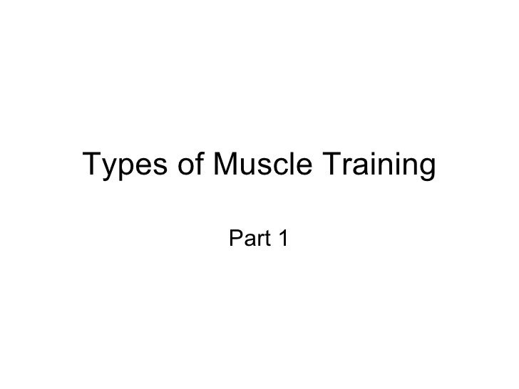 Types of Muscle Training Part 1