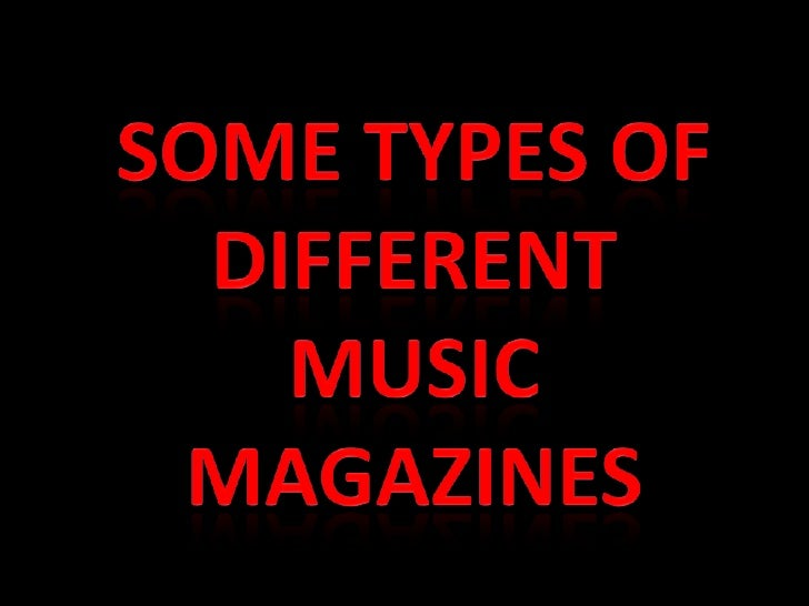 Some types of different music magazines<br />