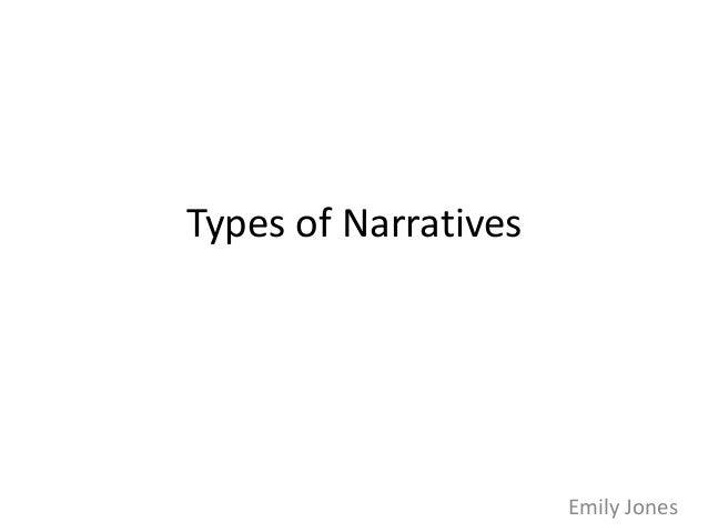Types of Narratives  Emily Jones