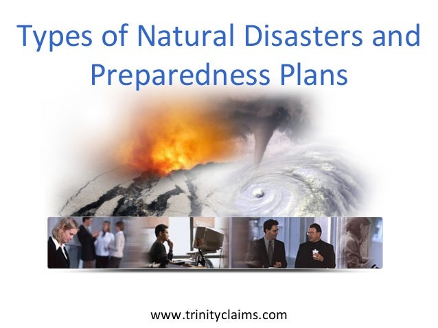 Types of Natural Disasters and Preparedness Plans www.trinityclaims.com