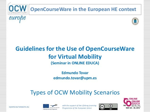 OpenCourseWare in the European HE context     Guidelines for the Use of OpenCourseWare                 for Virtual Mobilit...