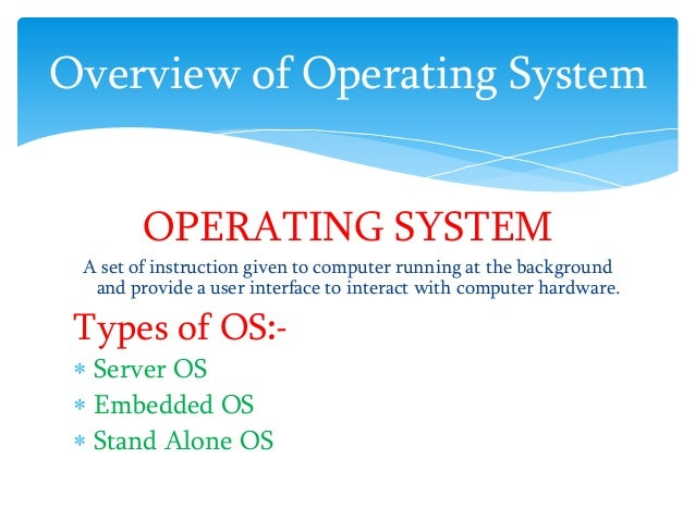 five types of it operations systems Before we look at the various types of monitoring, let us define some categories for the monitoring types robots to execute scripted operations on a system.