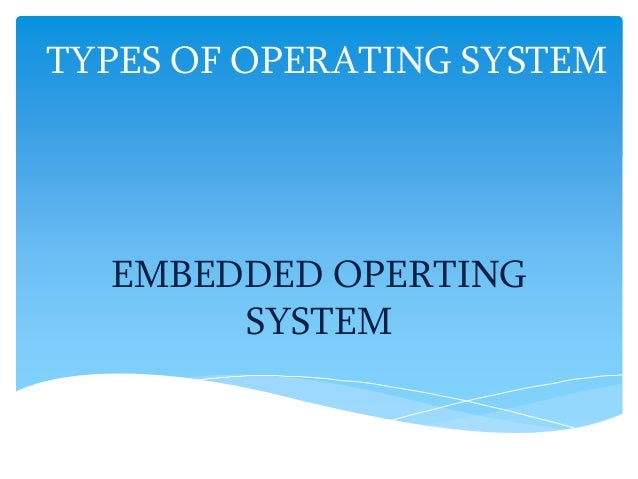 classification of operating system Operating system : classification of operating system early os distributed operating systems are based on two modes.