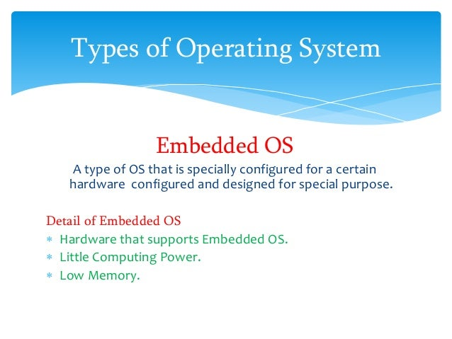 types-of-operating-system-5-638.jpg?cb=1430340779