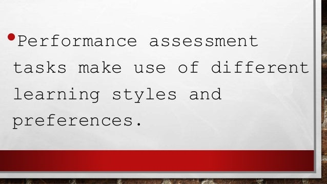 •Performance assessment involves cooperative learning.