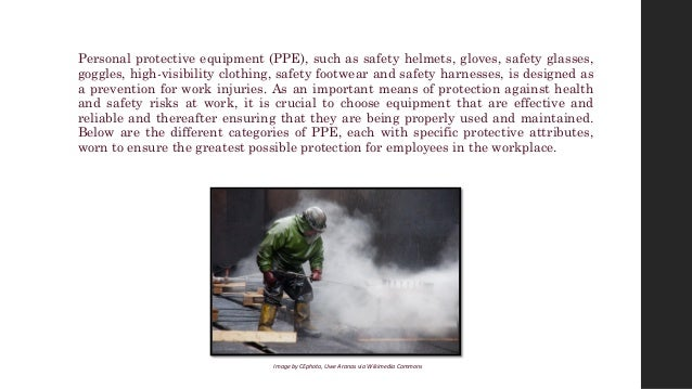 Personal protective equipment (PPE), such as safety helmets, gloves, safety glasses, goggles, high-visibility clothing, sa...