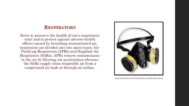 RESPIRATORS Serve to preserve the health of one's respiratory tract and to protect against adverse health effects caused b...