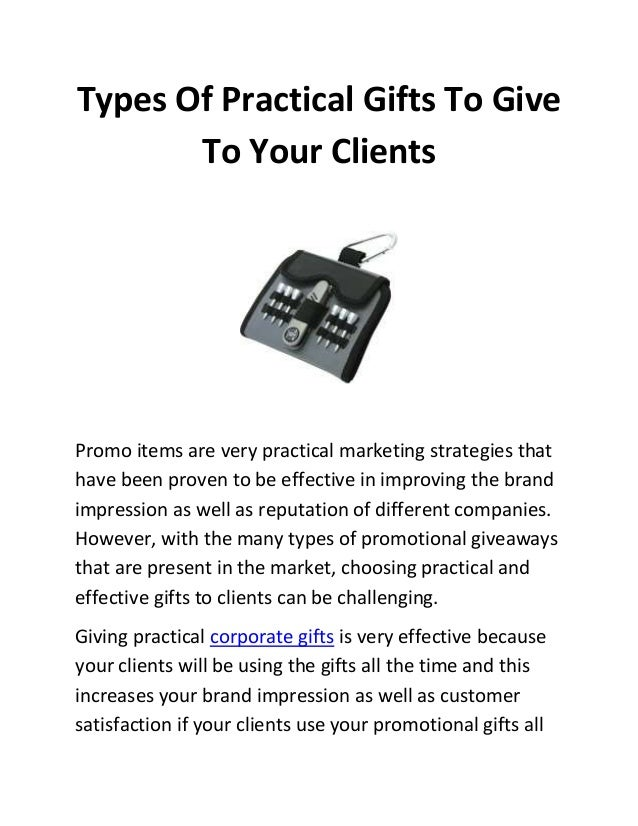 Types Of Practical Gifts To Give To Your Clients Promo items are very practical marketing strategies that have been proven...