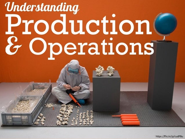 Production Operations https://flic.kr/p/cudPBu