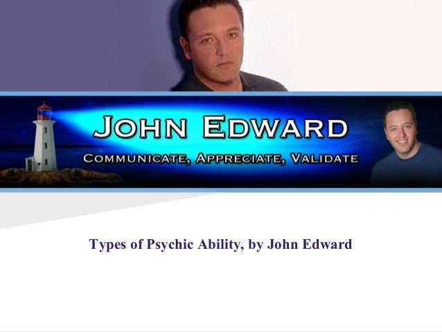 Types of Psychic Ability, by John Edward