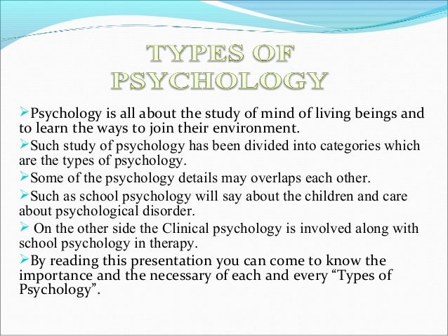 Psychology is all about the study of mind of living beings and to learn the ways to join their environment. Such study o...