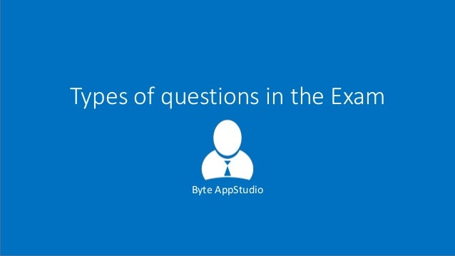 Types of questions in the Exam Byte AppStudio