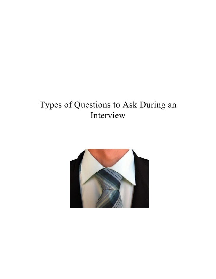 Types of Questions to Ask During an            Interview