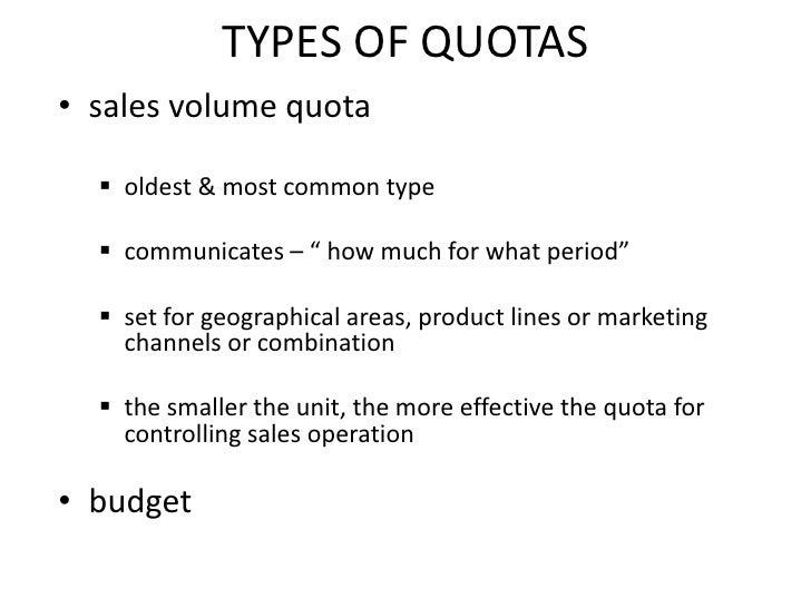 TYPES OF QUOTAS<br />sales volume quota<br /><ul><li>oldest & most common type