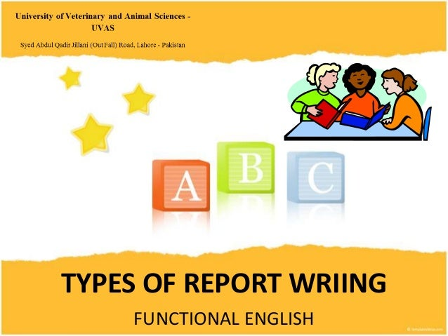 TYPES OF REPORT WRIING FUNCTIONAL ENGLISH