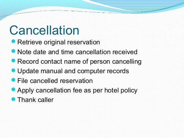 reservation apply cancellation fee as per hotel policy thank caller 35
