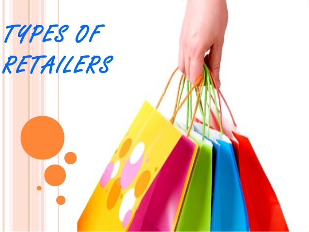 TYPES OFRETAILERS