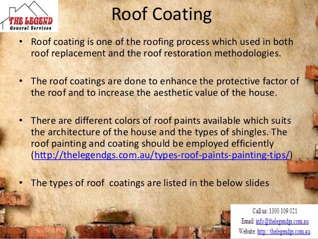 Roof Coating • Roof coating is one of the roofing process which used in both roof replacement and the roof restoration met...