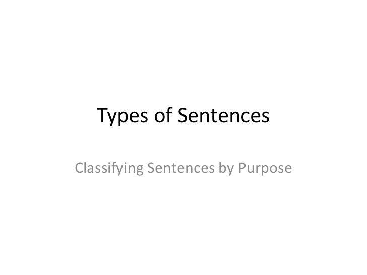Types of SentencesClassifying Sentences by Purpose