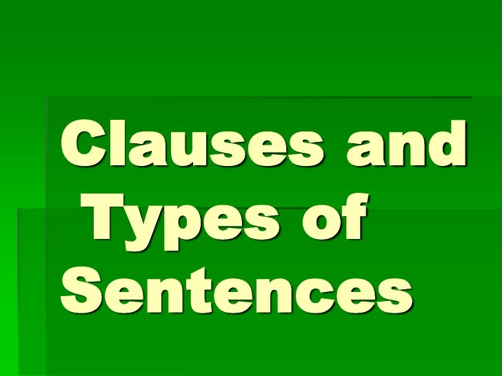 Clauses andTypes ofSentences