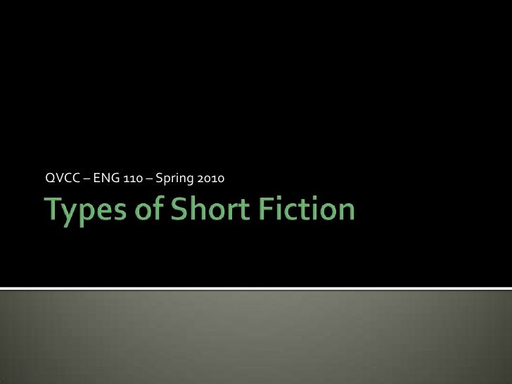 Types of Short Fiction<br />QVCC – ENG 110 – Spring 2010<br />