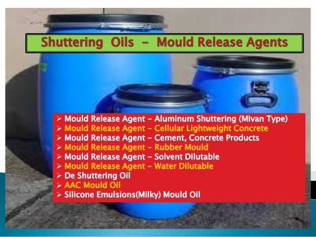 Concrete Release Agent : Types of shuttering oils mould release agents