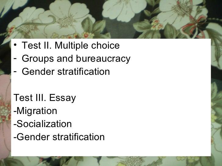 <ul><li>Test II. Multiple choice </li></ul><ul><li>Groups and bureaucracy </li></ul><ul><li>Gender stratification </li></u...
