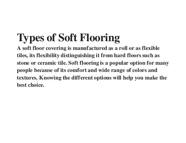 Types Of Soft Flooring A Soft Floor Covering Is Manufactured As A Roll Or  As Flexible ...
