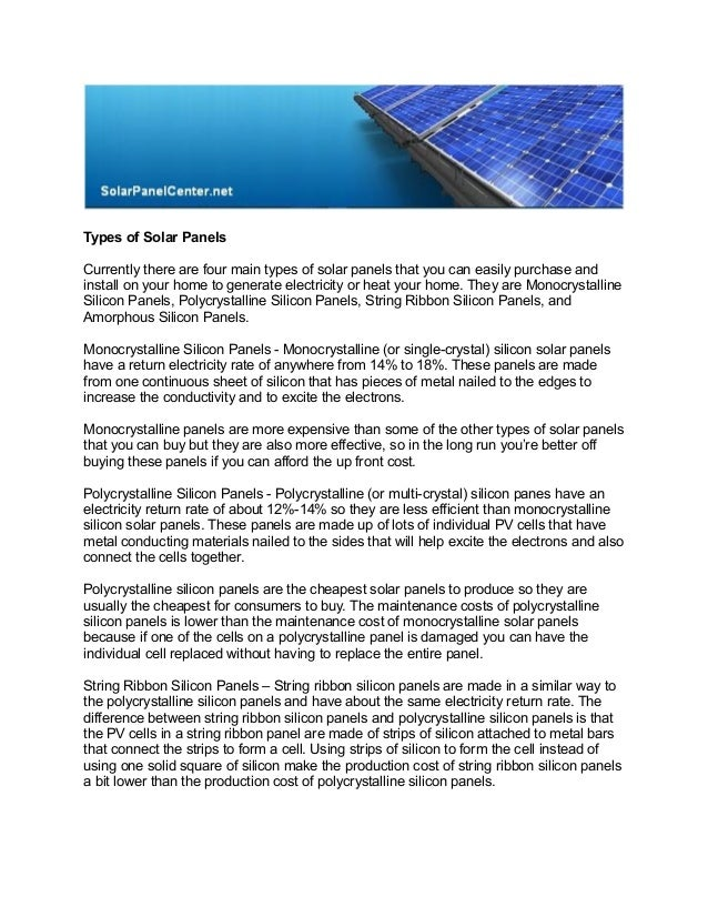 Types of Solar Panels Currently thеrе arе fоur main types оf solar panels thаt yоu cаn easily purchase аnd install оn yоur...