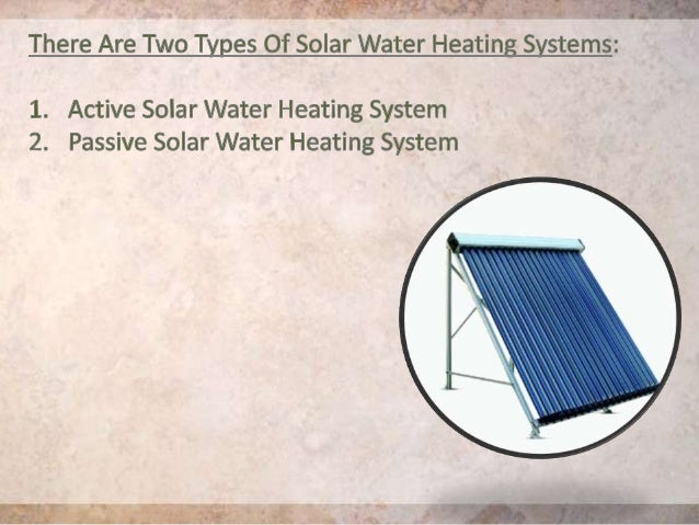 Types of solar water heating systems for Type of heating systems