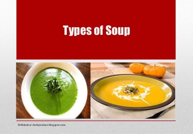 Types of Soup Delhindra/ chefqtrainer.blogspot.com