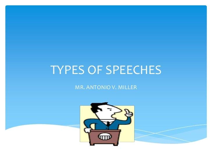 TYPES OF SPEECHES   MR. ANTONIO V. MILLER