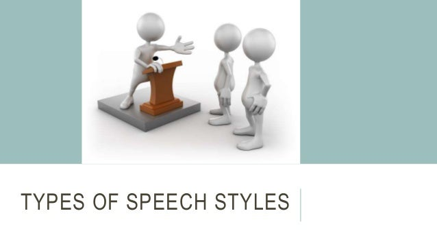 TYPES OF SPEECH STYLES