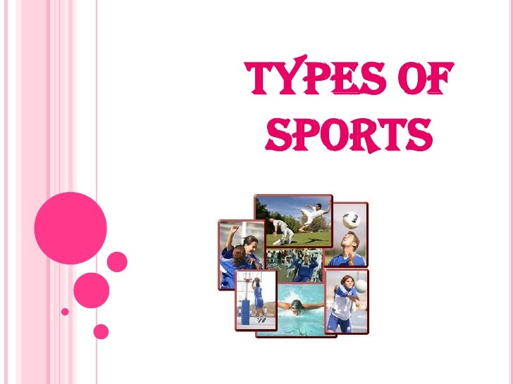 TYPES OF SPORTS<br />