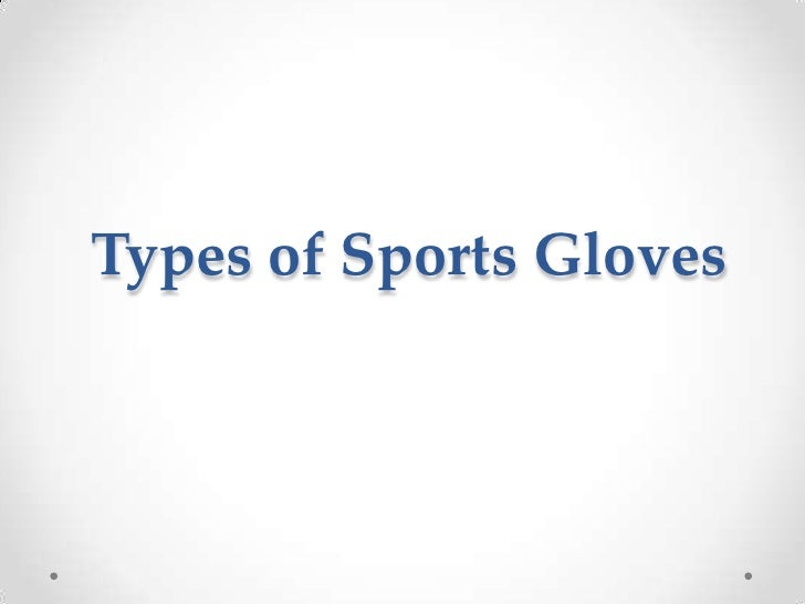 Types of Sports Gloves