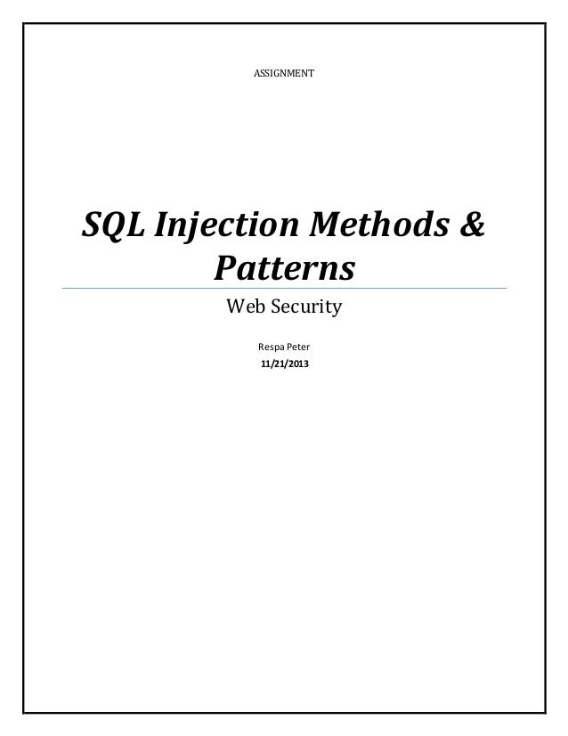 ASSIGNMENT SQL Injection Methods & Patterns Web Security Respa Peter 11/21/2013