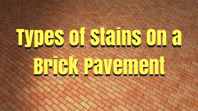 Types of Stains On a Brick Pavement Types of Stains On a Brick Pavement