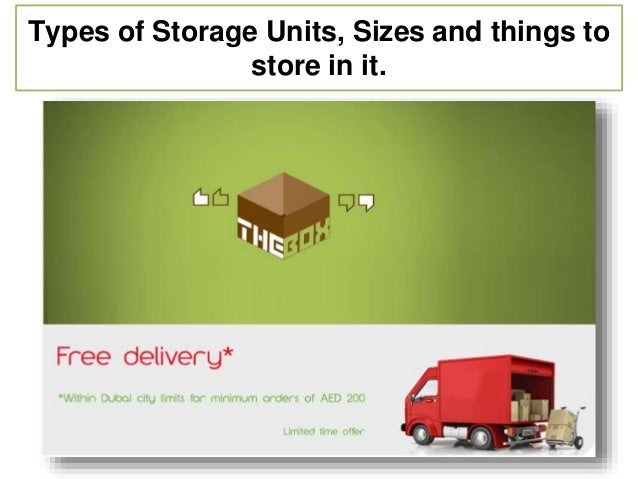Types of Storage Units, Sizes and things to store in it.