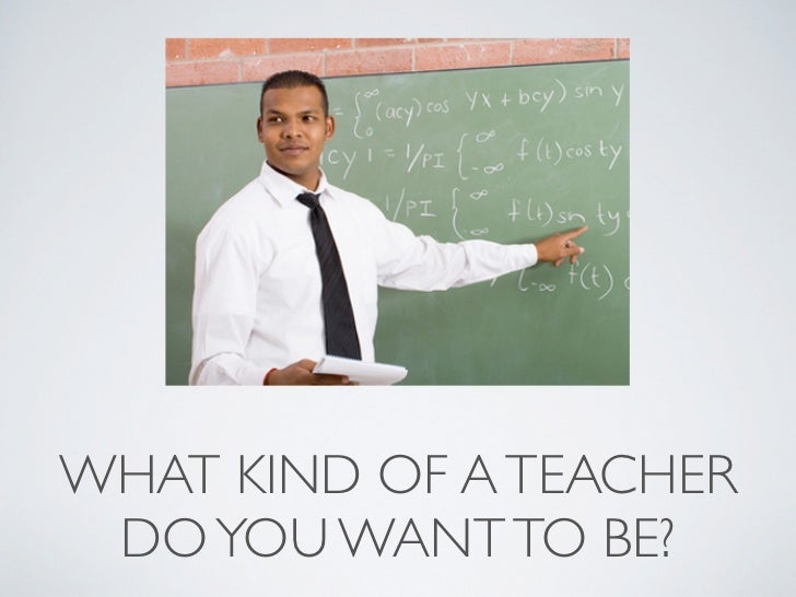 why would you like to be a teacher