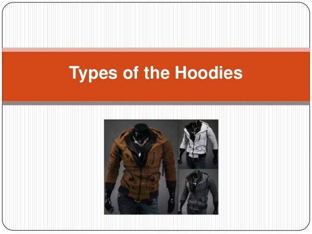 Types of the Hoodies