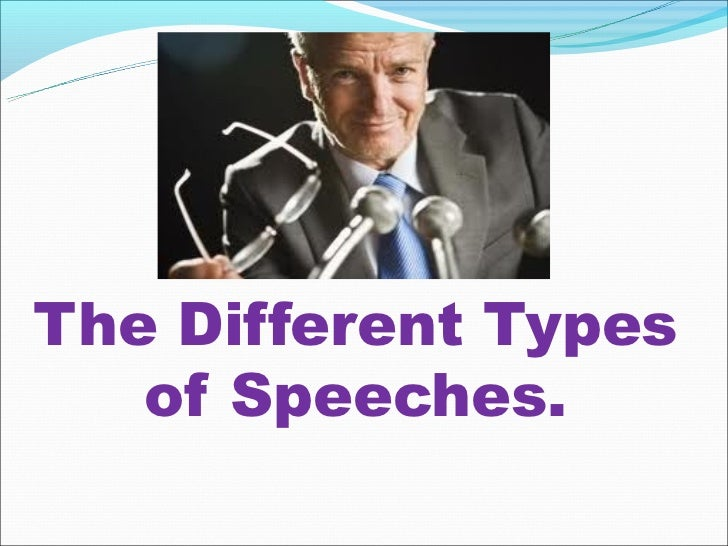 The Different Types   of Speeches.