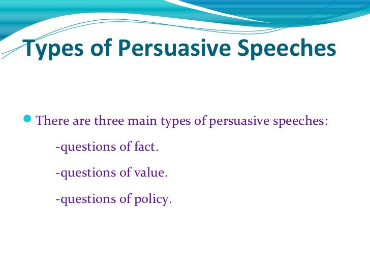 persuasive speeches deal primarily with value fact and The persuasive speech on questions of fact, value, and policy the persuasive speech on questions of fact, value, and policy a useful way to look at the issues you'll be dealing with in your persuasive speeches (whether as your thesis or a particular proposition) is to view them as questions of facts, values, or policies.