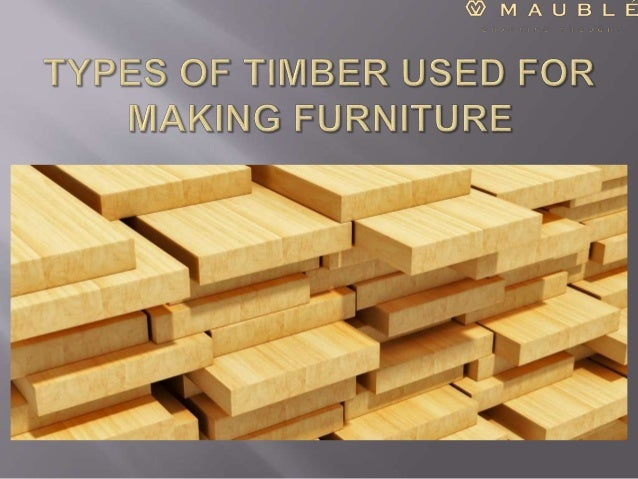 Types Of Timber Used For Making Furniture