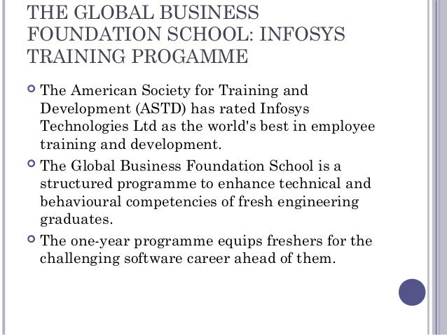 THE GLOBAL BUSINESS FOUNDATION SCHOOL: INFOSYS TRAINING PROGAMME  The American Society for Training and Development (ASTD...