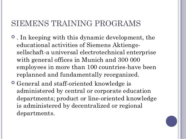 SIEMENS TRAINING PROGRAMS  . In keeping with this dynamic development, the educational activities of Siemens Aktienge- se...