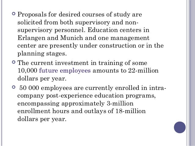  Proposals for desired courses of study are solicited from both supervisory and non- supervisory personnel. Education cen...